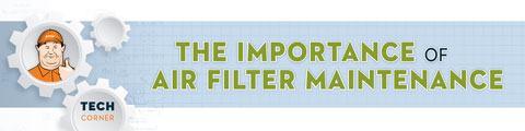 The Importance of Air Filter Maintenance