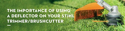 THE IMPORTANCE OF USING A DEFLECTOR ON YOUR STIHL TRIMMER/BRUSHCUTTER